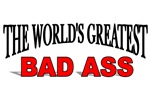 The World's Greatest Bad Ass