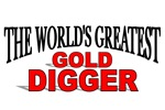 The World's Greatest Gold Digger