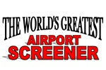 The World's Greatest Airport Screener