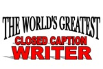 The World's Greatest Closed Caption Writer