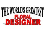 The World's Greatest Floral Designer