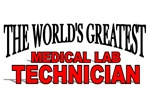 The World's Greatest Medical Lab Technician