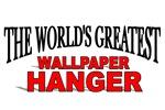 The World's Greatest Wallpaper Hanger