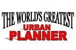 The World's Greatest Urban Planner