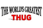The World's Greatest Thug