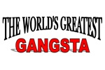The World's Greatest Gangsta