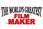 The World's Greatest Film Maker