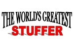 The World's Greatest Stuffer