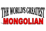 The World's Greatest Mongolian