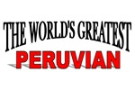 The World's Greatest Peruvian