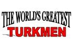 The World's Greatest Turkmen