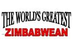 The World's Greatest Zimbabwean