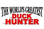 The World's Greatest Duck Hunter