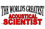 The World's Greatest Acoustical Scientist