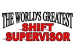 The World's Greatest Shift Supervisor