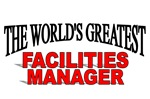 The World's Greatest Facilities Manager