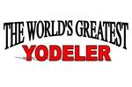The World's Greatest Yodeler