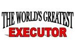 The World's Greatest Executor