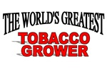 The World's Greatest Tobacco Grower