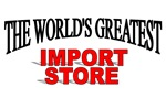 The World's Greatest Import Store