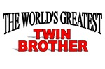 The World's Greatest Twin Brother