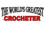 The World's Greatest Crocheter