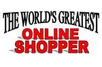 The World's Greatest Online Shopper