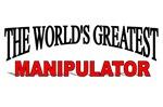 The World's Greatest Manipulator