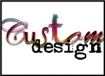 Custom Design