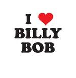 I LOVE BILLY BOB