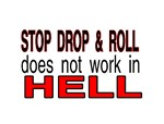 stop drop and roll hell
