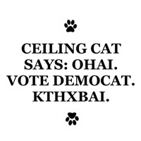 Ceiling Cat Says:  Vote Democat