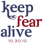 Keep Fear Alive 10.30.10