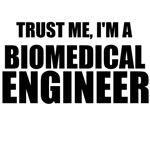 Trust Me, I'm A Biomedical Engineer