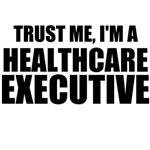 Trust Me, I'm A Healthcare Executive