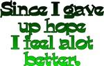 Since I gave up hope