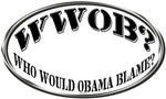 WHO WOULD OBAMA BLAME