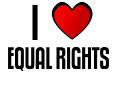 I LOVE EQUAL RIGHTS