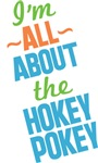 I'm All About The Hokey Pokey
