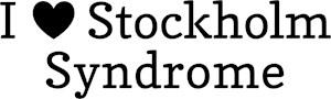 I Love Stockholm Syndrome