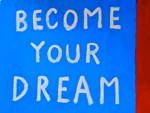 Street Wisdom: Become Your Dream