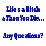 Life's a Bitch, Questions?