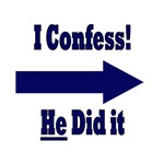 I confess, He did it!