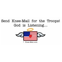 Send Knee-Mail for the Troops! GOD is Listening...