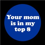 Mom in my Top 8