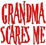 Grandma scares me