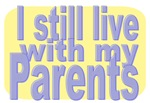 Still Live with Parents