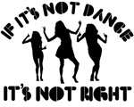 If it's not dance it's not right