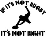 If it's not rugby it's not right
