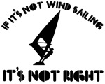 If it's not wind sailing it's not right